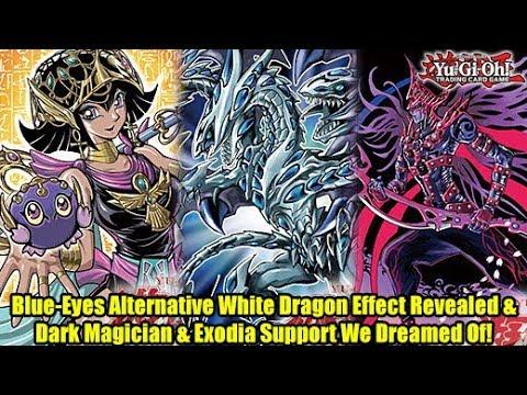 Blue-Eyes Alternative White Dragon Effect Revealed & Dark Magician & Exodia Support We Dreamed Of