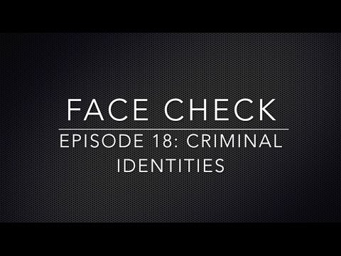 Face Check Episode 18 - Criminal Identities