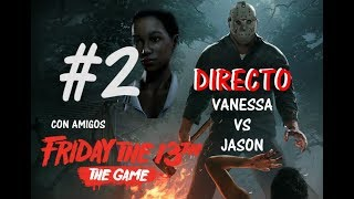 FRIDAY THE 13th : THE GAME (DIRECTO) #2