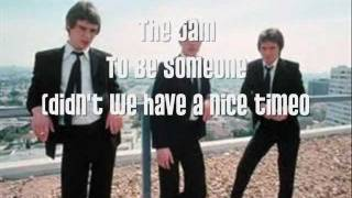 the Jam - To Be Someone  (didn
