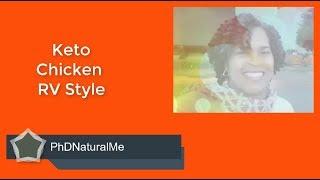Keto Chicken RV Style   Keto/RV Lifestyle