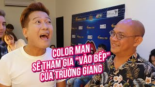 "Color Man will appear in Truong Giang's ""Break an egg\"