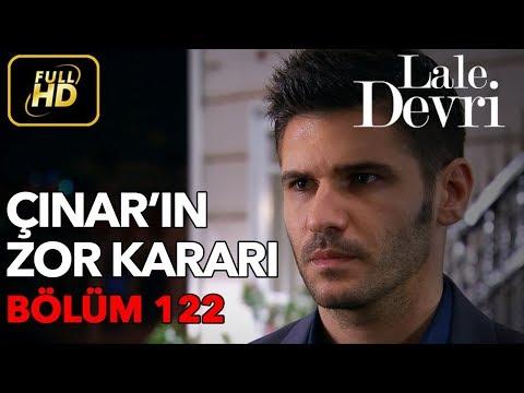 Lale Devri 122. Bölüm / Full HD (Tek Parça) - Çınar'ın Zor Kararı