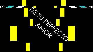 PERFECTO AMOR - CAMINO DE VIDA (LETRA)