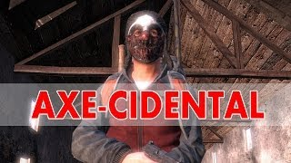 AXE-CIDENTAL! CHOP THAT WOOD! : DAYZ STANDALONE