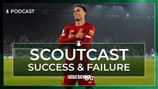 FPL SUCCESS AND FAILURE | SCOUTCAST #327 | Fantasy Premier League Tips 19/20