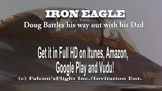 """Video """"IRON EAGLE"""" Doug Battles his way out with his Father download MP3, 3GP, MP4, WEBM, AVI, FLV Juni 2018"""