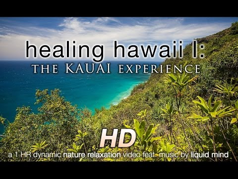 """Healing Hawaii I: Kauai"" w LIQUID MIND Music 1 HR Nature Relaxation Video 1080p HD"