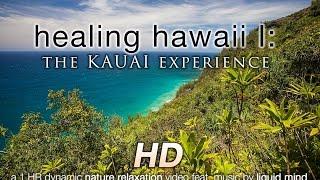 """Healing Hawaii I: Kauai"" w LIQUID MIND Music 1 HR Nature Relaxation Video 1080p HD"