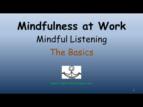 mindful listening This paper is from the sans institute reading room site mindful listening requires paying attention to the person you are listening to.