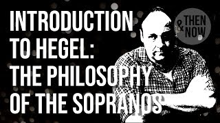 Introduction to Hegel: Philosophy in the Sopranos