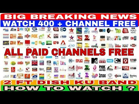 Watch Paid Channel For Free / 400 Channels in 2 Feet Dish Ku Band 2019