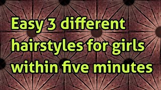 Easy five mins hairstyles for girls/cute hairstyles for girls