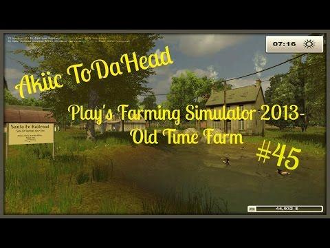 Akiic ToDaHead Plays Farming Simulator 2013 Old Family Farm S2E45- Early Morning Farming