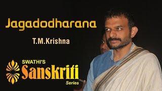 Jagadodharana - Raaga: Kaapi l T.M.Krishna l Carnatic Music Concert
