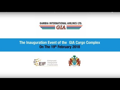 Inauguration - Gambia International Airlines (GIA) cargo facility at Banjul International Airport