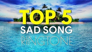 Top 5 Hindi Sad Song Ringtone 2018 Download | Sad Song Ringtone Hindi Mp3 | Include Link