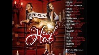 DJ FearLess - Head Hot DanceHall Mixtape - January 2014