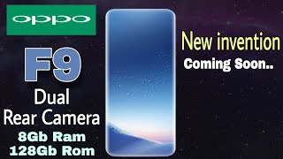 Oppo F9 CONFIRMED - Full View Display, DSLR Camera, 8Gb Ram a 128Gb storage, 2018??
