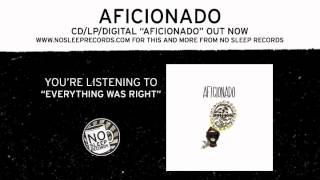 Watch Aficionado Everything Was Right video