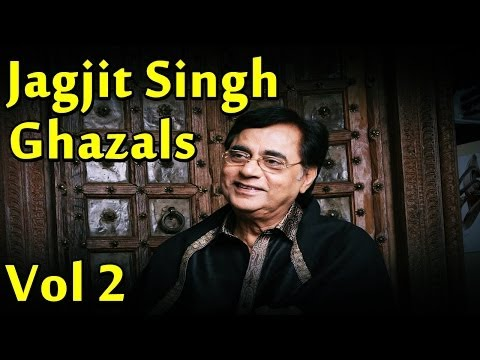 Jagjit Singh Ghazals - Vol 2 - Best Of Jagjit Singh Ghazals - Audio Jukebox