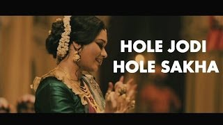 """Hole Jodi Hole Sakha "" Song 