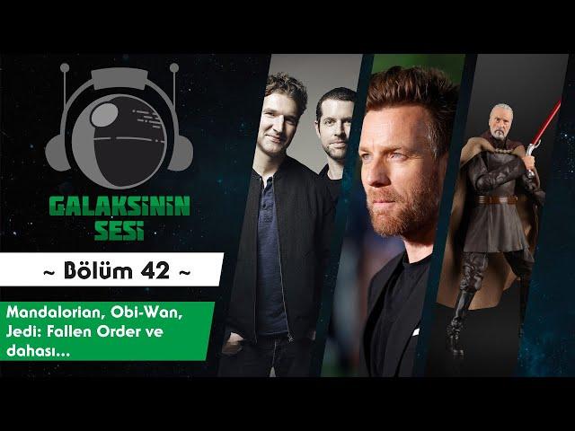 EP 42 - Mandalorian, Jedi: Fallen Order, Obi-Wan ve dahası ...