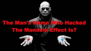 The Man Who Hacked The Mandela Effect