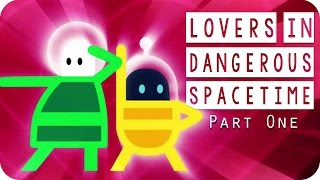 Lovers in Dangerous Spacetime Gameplay - #01 - Awwwwwww! - Let