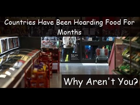 """WORLD WIDE FOOD SHORTAGE """"CONFIRMED"""" – COUNTRIES HAVE BEEN HOARDING FOOD FOR MONTHS FOR WHAT'S AHEAD"""