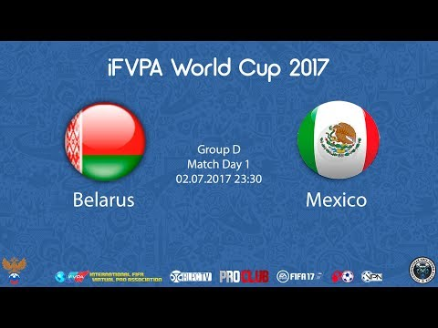iFVPA World Cup 2017 | Group D | 1st Match Day | Belarus vs Mexico