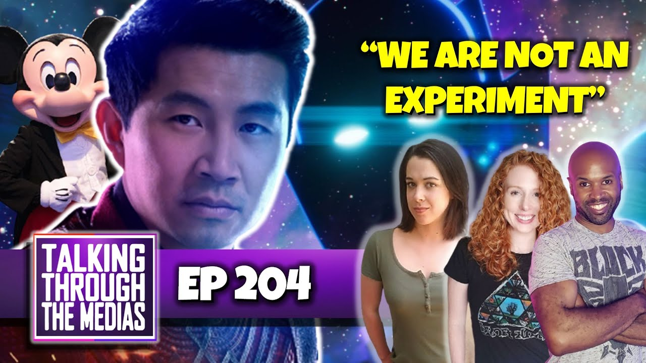 """Ep. 204 - Shang-Chi Star To Disney CEO's  """"We Are Not An Experiment"""""""