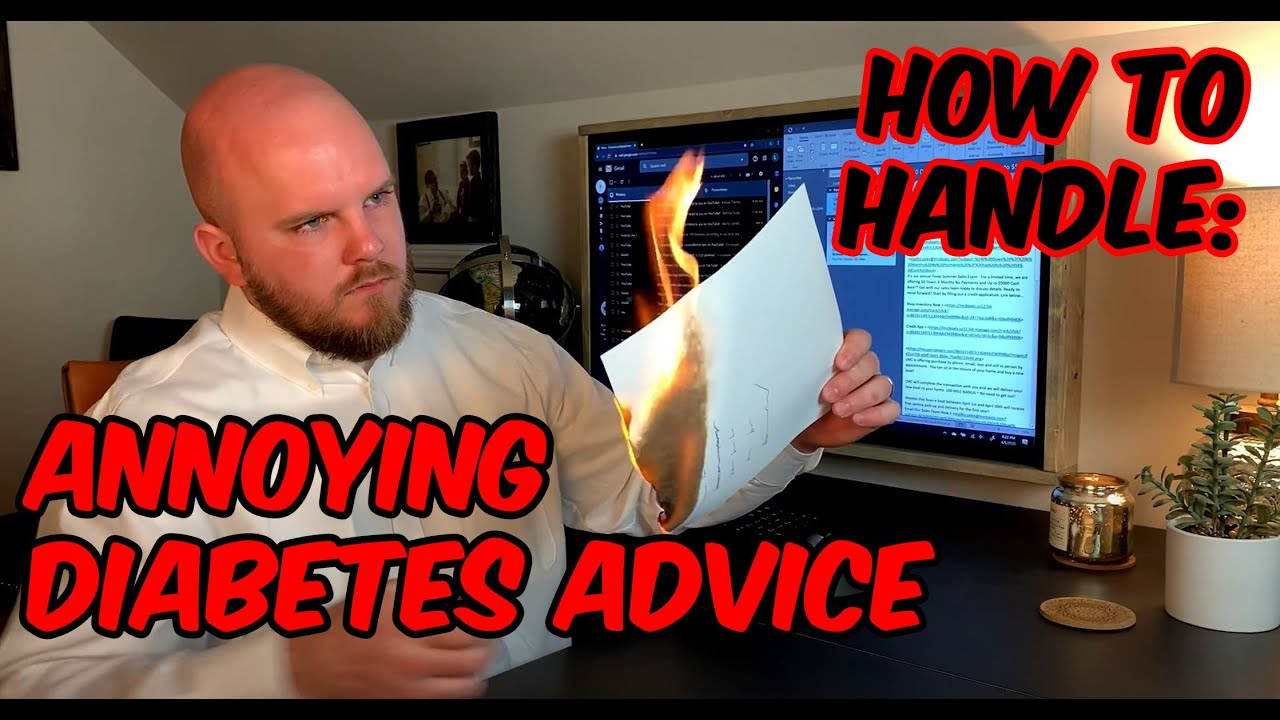 Annoying Diabetic Advice [Type 1 Diabetes]