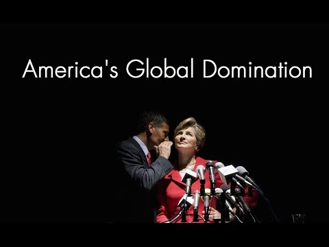 America's Global Domination Through Military and Economic Domination  (Full Documentary)