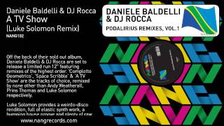 Daniele Baldelli & DJ Rocca - A TV Show (Luke Solomon Remix)