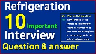 Refrigeration system Top 10 Important basics Interview question and answer