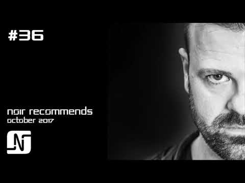 NOIR RECOMMENDS EPISODE 36 // OCTOBER 2017