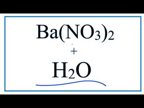 Equation For Ba(NO3)2 + H2O  (Barium Nitrate + Water)