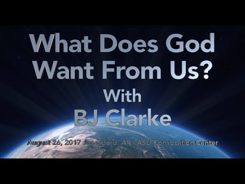 What Does God Want From Us? - BJ Clarke
