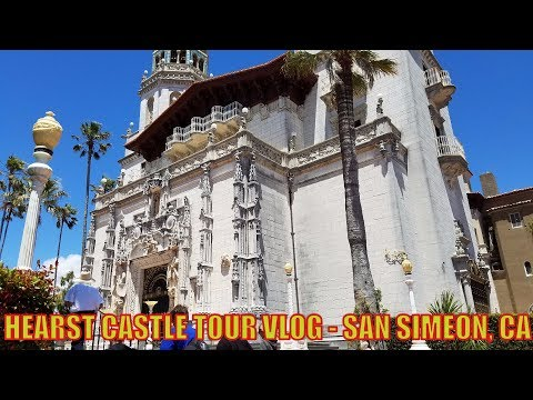 HEARST CASTLE TOUR VLOG -  SAN SIMEON, CA