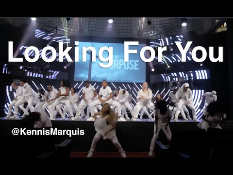 LOOKING FOR YOU - Kirk Franklin - | @KennisMarquis Choreography