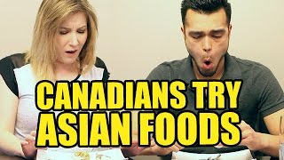 Canadians Try Asian Foods