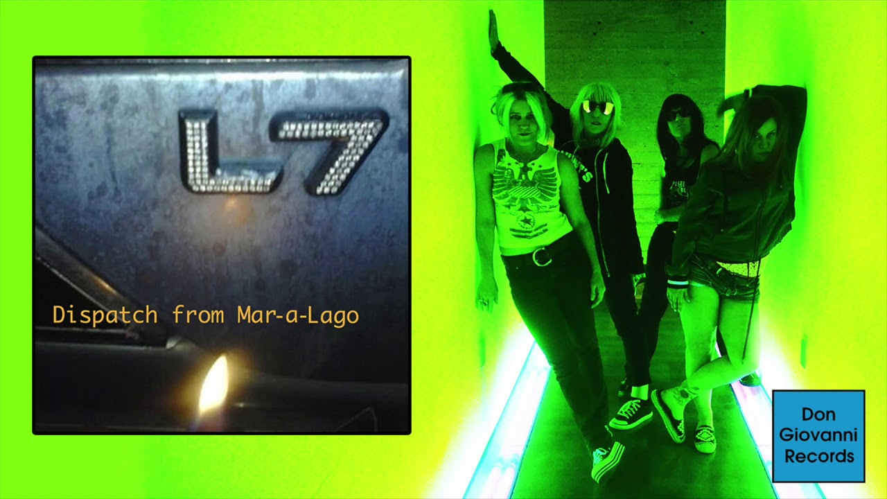 l7-dispatch-from-mar-a-lago-official-audio-don-giovanni-records