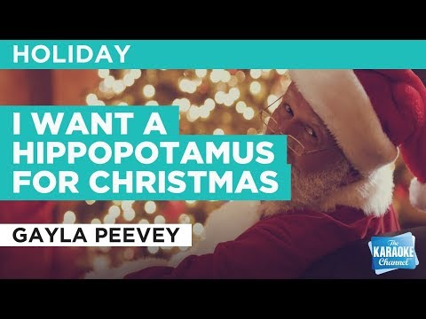 "I Want A Hippopotamus For Christmas in the Style of ""Gayla Peevey"" with lyrics (no lead vocal)"