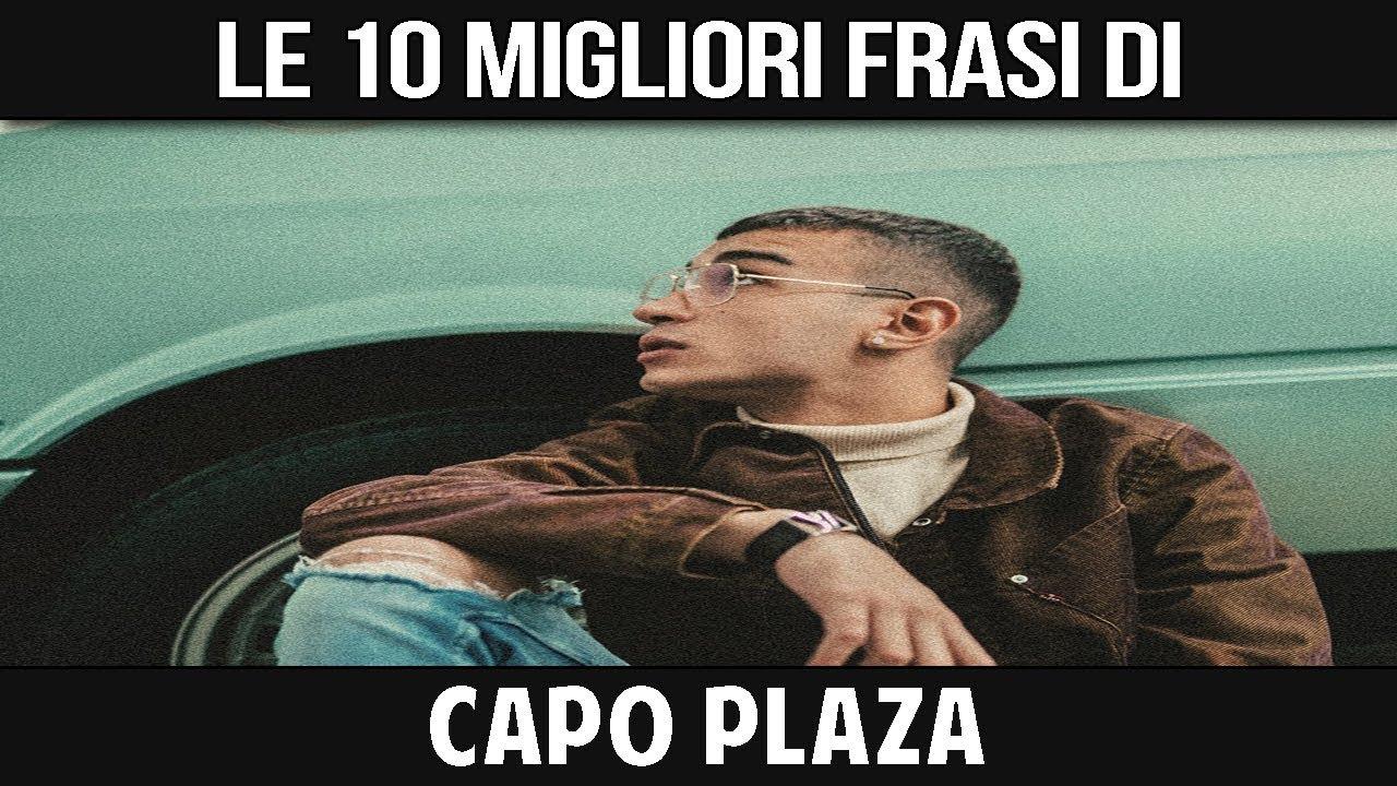 Capo Plaza Le Sue 10 Migliori Frasi Youtube