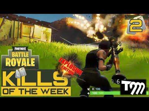 Fortnite: Battle Royale - KILLS OF THE WEEK #2 - EXPLOSIVE EDITION