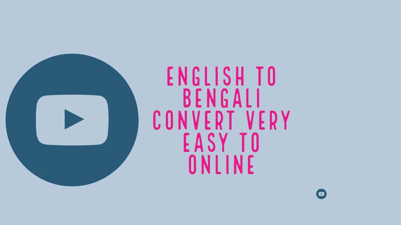 How to translates English to Bengali online II How to convert