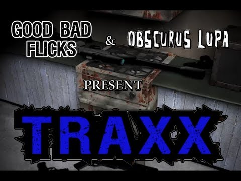 Traxx - Good Bad Flicks with Special Guest Obscurus Lupa