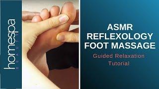 ASMR Reflexology Foot Massage - Soft Spoken Guided Relaxation Tutorial