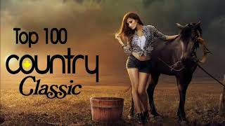 Best Of Classic Country Songs Of All Time - Top 100 Greatest Old Country Music Collection